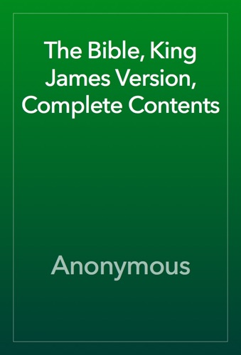 Anonymous - The Bible, King James Version, Complete Contents