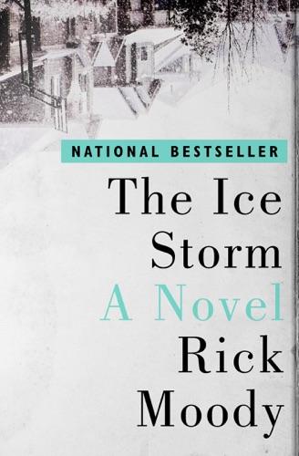 The Ice Storm - Rick Moody - Rick Moody