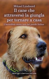 Il cane che attraversò la giungla per tornare a casa Copertina del libro
