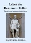 Leben Des Benvenuto Cellini Florentinischen Goldschmieds Und Bildhauers