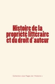 Histoire De La Propri T Litt Raire Et Du Droit D Auteur