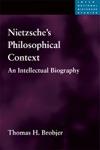 Nietzsches Philosophical Context