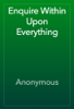 Anonymous - Enquire Within Upon Everything artwork
