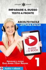 Imparare il russo - Testo a fronte : Lettura facile - Ascolto facile : Audio + E-Book num. 1 Copertina del libro