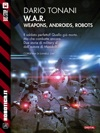 WAR - Weapons Androids Robots