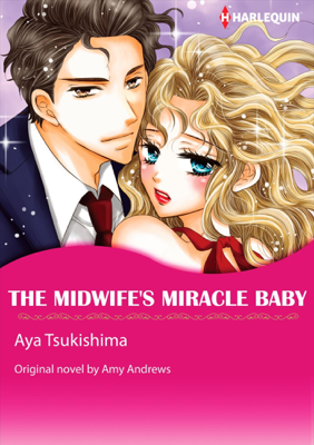 The Midwife's Miracle Baby(Harlequin Comics) - Amy Andrews book