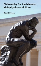 Philosophy For The Masses: Metaphysics And More