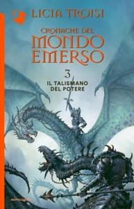 Cronache del Mondo Emerso - 3. Il talismano del potere Book Cover