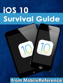 iOS 10 Survival Guide - Toly Kay
