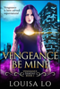 Louisa Lo - Vengeance Be Mine (Vengeance Demons Book 1)  artwork