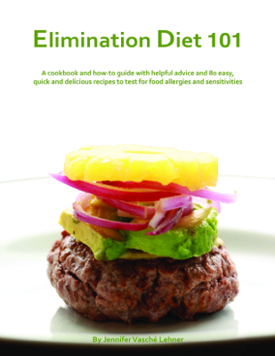 Elimination Diet 101: A Cookbook And How-To Guide With Helpful Advice And 80 Easy, Quick And Delicious Recipes To Test For Food Allergies And Sensitivities - Jennifer Lehner Consulting book