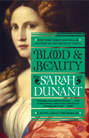 Blood and Beauty - Sarah Dunant book summary