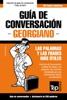 Guía De Conversación Español-Georgiano Y Mini Diccionario De 250 Palabras