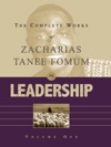 The Complete Works Of Zacharias Tanee Fomum On Leadership Vol 1
