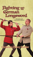 Christian Tobler - Fighting with the German Longsword -- Revised and Expanded Edition artwork