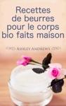 Recettes De Beurres Pour Le Corps Bio Faits Maison