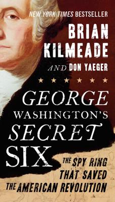 George Washington's Secret Six - Brian Kilmeade & Don Yaeger book