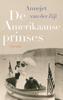 Annejet van der Zijl - De Amerikaanse prinses kunstwerk