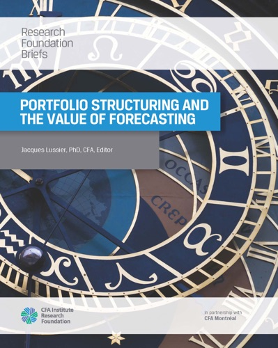Jacques Lussier, Andrew, Mark, Craig, Philip E., Warren & David - Portfolio Structuring and the Value of Forecasting