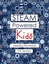 STEAM Powered Kids - Learning The Senses