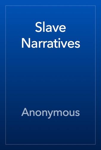 Anonymous - Slave Narratives