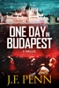 One Day In Budapest An Arkane Thriller (Book 4)
