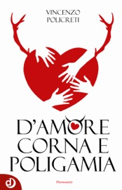 Download and Read Online D'amore, corna e poligamia