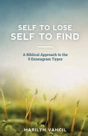 Self To Lose Self To Find A Biblical Approach To The 9 Enneagram Types