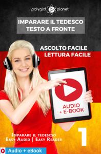 Imparare il Tedesco - Testo a fronte : Lettura facile - Ascolto facile : Audio + E-Book num. 1 Libro Cover