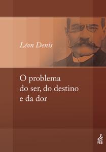 O Problema do Ser, do Destino e da Dor Book Cover