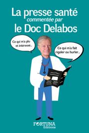 La presse santé commentée par le Doc Delabos