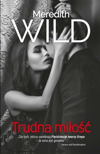 Meredith Wild - Trudna miłość. Haker. Tom 5