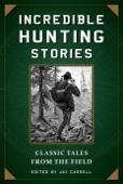 Incredible Hunting Stories