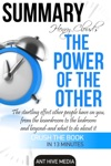 Henry Clouds The Power Of The Other The Startling Effect Other People Have On You From The Boardroom To The Bedroom And Beyond -and What To Do About It  Summary