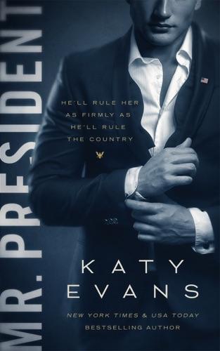 Katy Evans - Mr. President