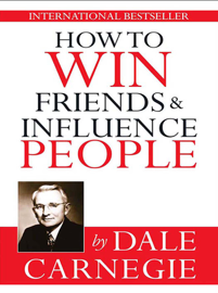 How to win friends & influence people by How to win friends & influence people