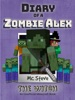 Diary of a Minecraft Zombie Alex Book 1