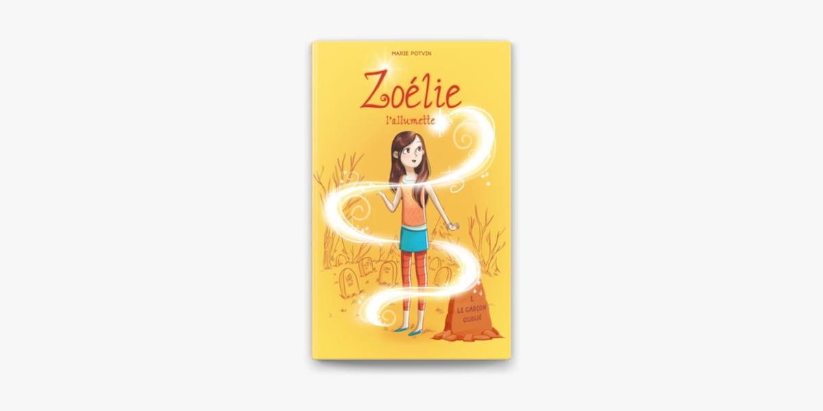 Zoelie L Allumette 01 Le Garcon Oublie On Apple Books