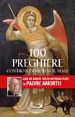 Download and Read Online 100 preghiere contro il diavolo e il male