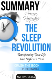 Arianna Huffington S The Sleep Revolution Transforming Your Life One Night At A Time Summary