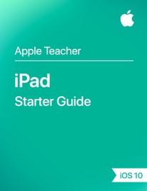 iPad Starter Guide iOS 10 - Apple Education