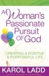 A Womans Passionate Pursuit Of God