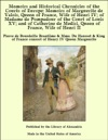 Memoirs And Historical Chronicles Of The Courts Of Europe Memoirs Of Marguerite De Valois Queen Of France Wife Of Henri IV Of Madame De Pompadour Of The Court Of Louis XV And Of Catherine De Medici Queen Of France Wife Of Henri II