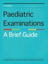 Paediatric Examinations A Brief Guide