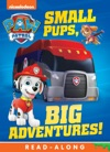 Small Pups Big Adventures PAW Patrol Enhanced Edition