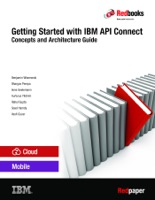 Getting Started with IBM API Connect: Concepts and Architecture Guide