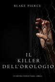 Il killer dell'orologio (Un Mistero di Riley Paige — Libro 4)