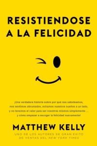 Resistiendose a La Felicidad Book Cover