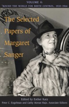 The Selected Papers Of Margaret Sanger, Volume 4