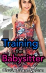 Tempted By The Babysitter Part 2 - Training The Babysitter